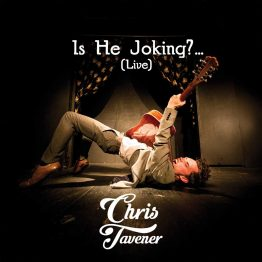 Is He Joking? (Live) - 2018 album by Chris Tavener