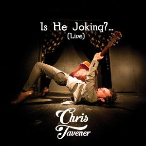 Is He Joking? (Live) - 2018 album by Chris Tavener